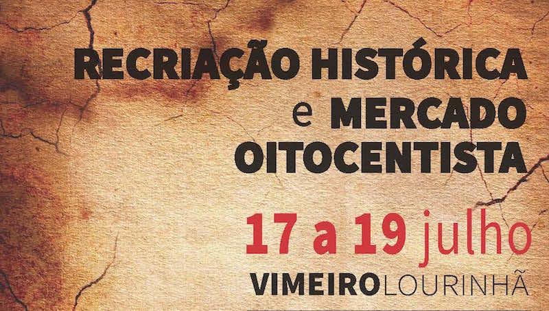 Recriações Históricas da Batalha do Vimeiro e Mercado Oitocentista decorrem de 17 a 19 de julho