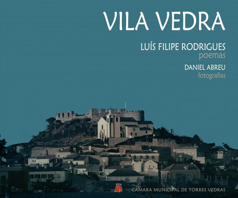 """""""Vila Vedra"""" de Luís Filipe Rodrigues. """"É uma obra com que os torreenses se vão identificar"""""""