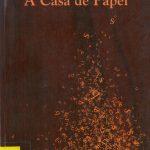 """Hoje é dia do livro """"A Casa De Papel"""" na Biblioteca Municipal"""