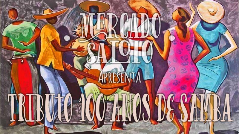 100 anos de Samba hoje no Mercado Saloio
