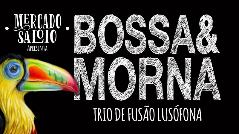Bossa e Morna hoje no Mercado Saloio