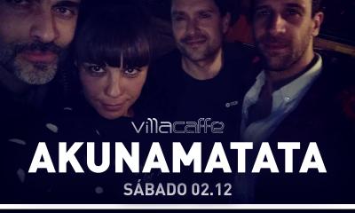 AKUNAMATATA hoje às 23h30 no Villa Caffé