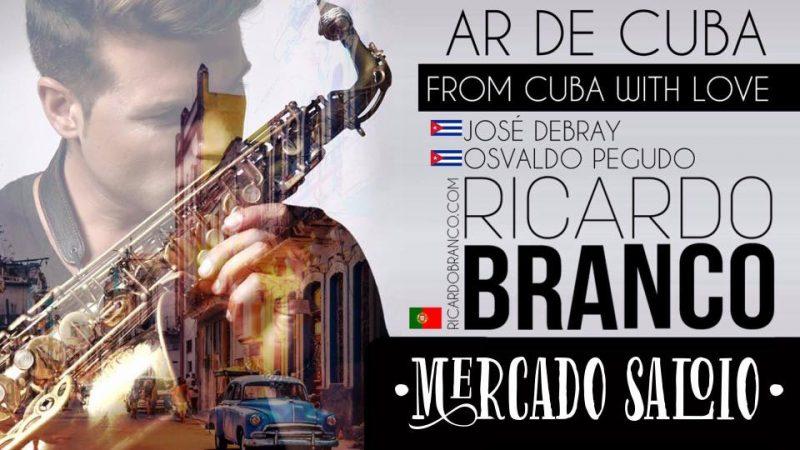 Ar de Cuba - Hoje no Mercado Saloio