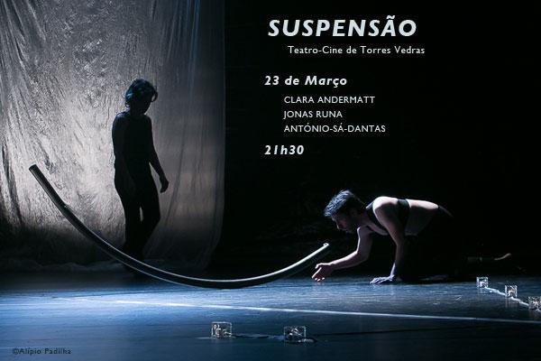 """""""SUSPENSÃO"""" Sexta feira no Teatro Cine"""
