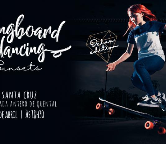 Longboard Dancing Sunset já no próximo sábado