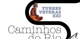 """Turres Veteras"" aborda esta ano os ""Caminhos do Rio"""