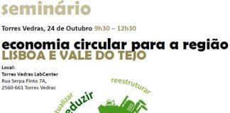 """Seminário """"Economia Circular para a Região de Lisboa e Vale do Tejo"""" em Torres Vedras"""