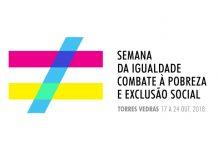Torres Vedras assinala aSemana da Igualdade e do Combate à Pobreza e Exclusão Social