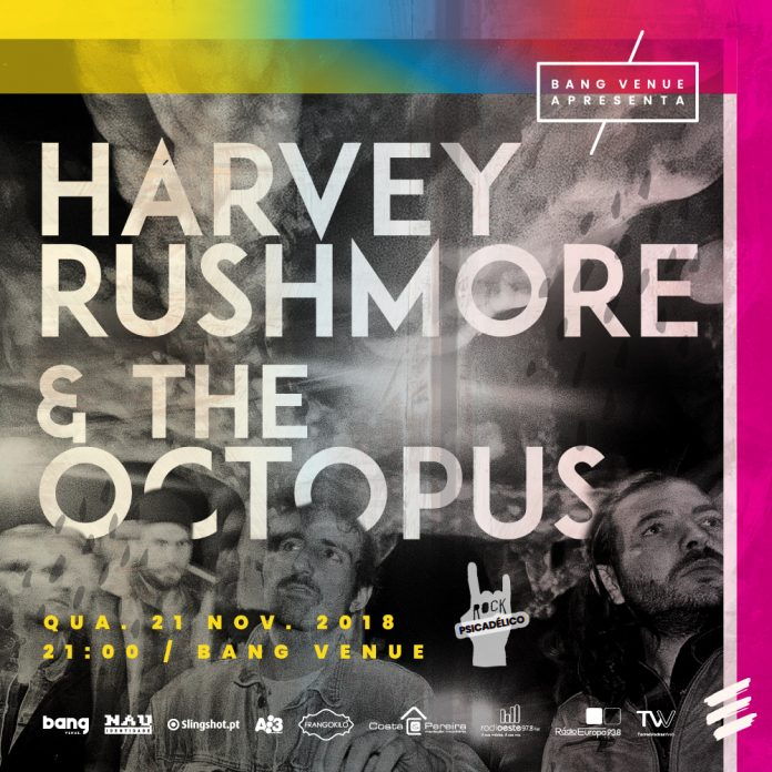 Concerto Harvey Rushmore & The Octopus amanhã na Bang Venue