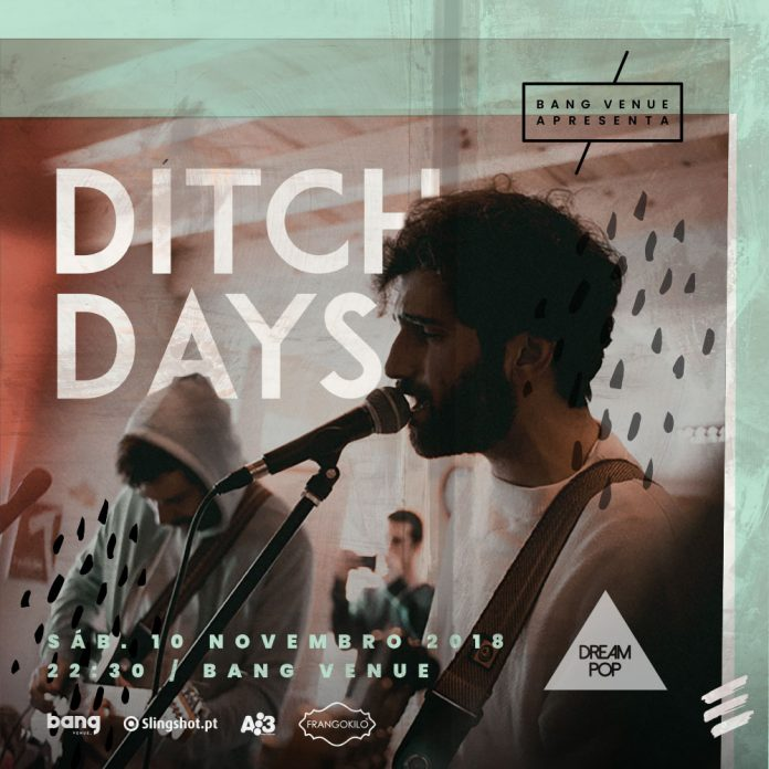 Ditch Days vêm de Lisboa para concerto na Bang Venue